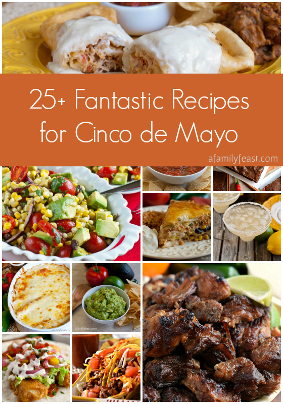Cinco de Mayo Recipes - A Family Feast