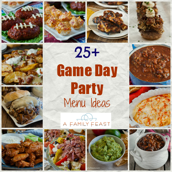 Game Day Party Menu Ideas - A Family Feast