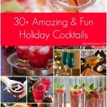 30+ Amazing and Fun Holiday Cocktails