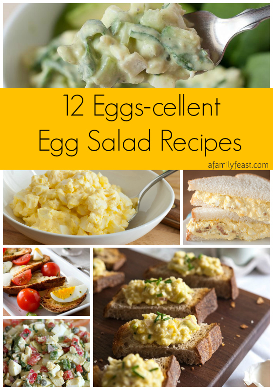 12 Eggs-cellent Egg Salad Recipes - A Family Feast