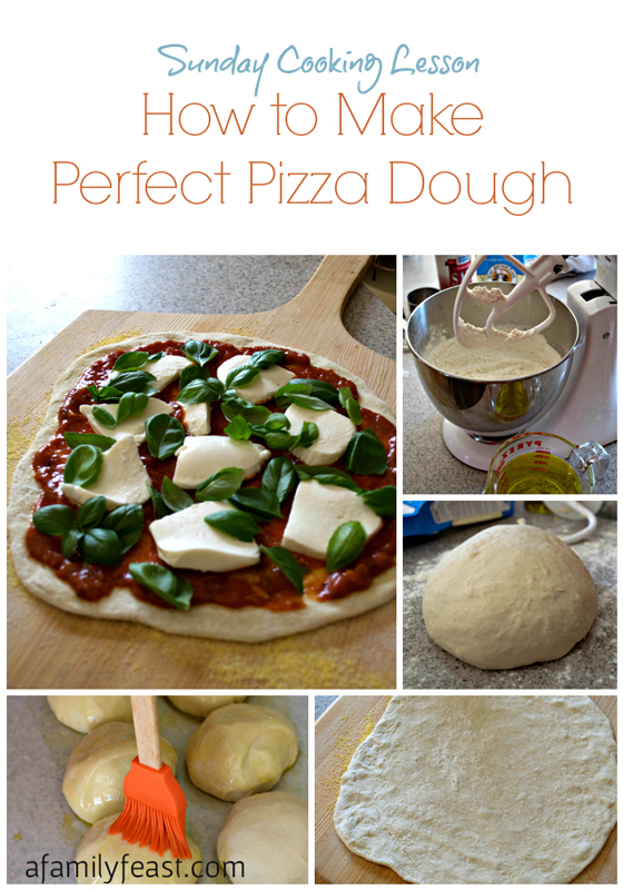 Sunday Cooking Lesson: Perfect Pizza Dough - A Family Feast
