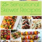 25+ Sensational Skewer Recipes