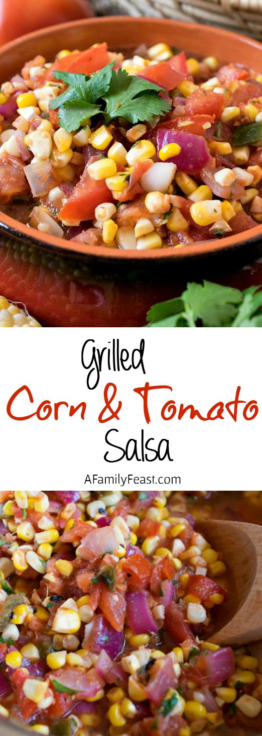 Grilled Corn & Tomato Salsa - A Family Feast