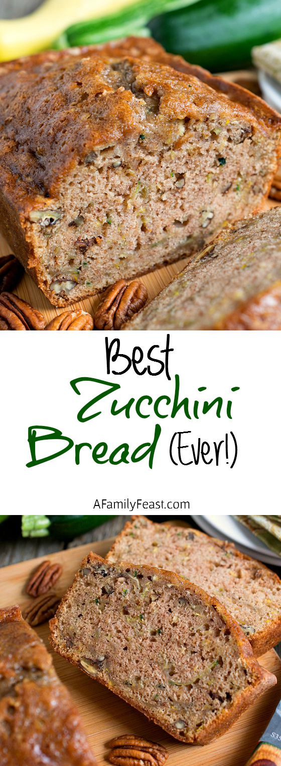 Best Zucchini Bread Ever A Family Feast