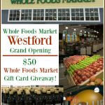 Westford Whole Foods Market Grand Opening & $50 Whole Foods Market Gift Card Giveaway